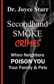 Secondhand Smoke Crimes by Dr. Joyce Starr