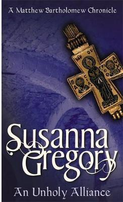 An Unholy Alliance by Susanna Gregory image