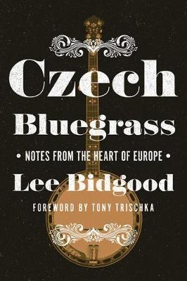 Czech Bluegrass by Lee Bidgood