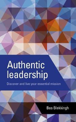Authentic leadership by Bas Blekkingh