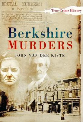 Berkshire Murders by John Van Der Kiste