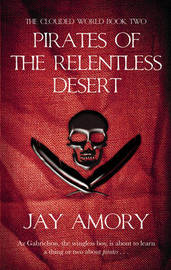 Pirates of the Relentless Desert: Bk. 2 by Jay Amory image