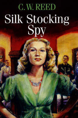 Silk Stocking Spy by C. W. Reed image