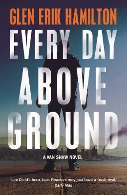 Every Day Above Ground by Glen Erik Hamilton image