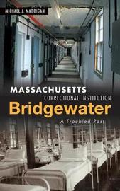 Massachusetts Correctional Institution-Bridgewater by Michael J Maddigan