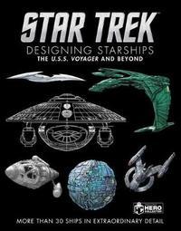 Star Trek Designing Starships Volume 2 by Ben Robinson
