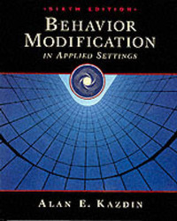 Behavior Modification in Applied Settings by Alan E Kazdin image