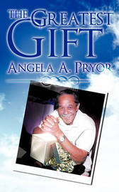 The Greatest Gift by Angela A. Pryor image