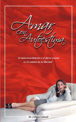 Amar Con Autoestima by Dr. Liliana Cabouli image