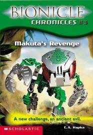 Makuta's Revenge: A New Challenge, an Ancient Evil by Cathy Hapka