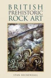 British Prehistoric Rock Art by Stan Beckensall image