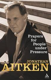 Prayers for People Under Pressure by Jonathan Aitken image