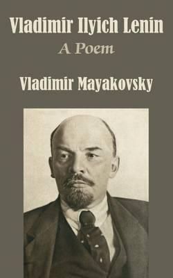 Vladimir Ilyich Lenin by Vladimir Mayakovsky