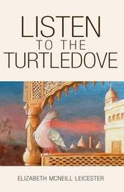 Listen to the Turtledove by Elizabeth McNeill Leicester