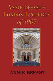 Annie Besant's London Lectures of 1907 by Annie Wood Besant image
