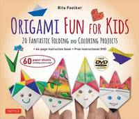 Origami Fun for Kids Kit: 20 Fantastic Folding and Coloring Projects (Paper, Book & DVD) by Rita Foelker