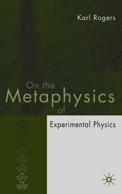On the Metaphysics of Experimental Physics by K. Rogers image