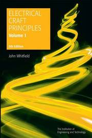 Electrical Craft Principles: Volume 1 by John Whitfield