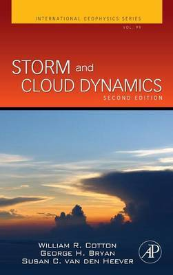Storm and Cloud Dynamics: Volume 99 by William Cotton
