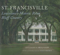 St. Francisville: Louisiana's Historic River Bluff Country by Bevil Knapp image