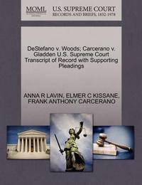 DeStefano V. Woods; Carcerano V. Gladden U.S. Supreme Court Transcript of Record with Supporting Pleadings by Anna R Lavin