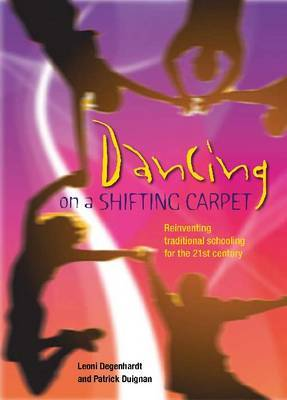 Dancing on a Shifting Carpet: Reinventing Traditional Schooling for the 21st Century