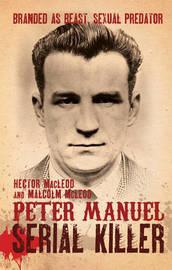 Peter Manuel, Serial Killer by Hector Macleod image