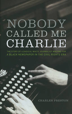 Nobody Called Me Charlie by Charles Preston image