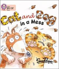 Cat and Dog in a Mess by Shoo Rayner