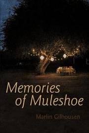 Memories of Muleshoe by Marlin Gilhousen