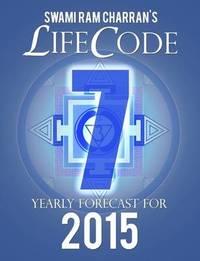 Lifecode #7 Yearly Forecast for 2015 - Shiva by Swami Ram Charran