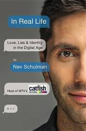 In Real Life by Nev Schulman