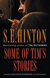 Some of Tim's Stories by S.E. Hinton