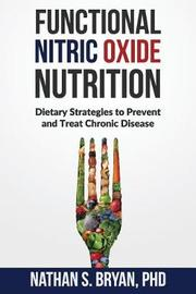 Functional Nitric Oxide Nutrition by Nathan S Bryan Phd image