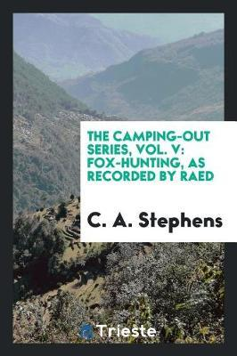 The Camping-Out Series, Vol. V by C.A. Stephens