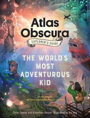 The Atlas Obscura Explorer's Guide for the World's Most Adventurous Kid by Dylan Thuras image