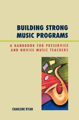 Building Strong Music Programs by Charlene Ryan image
