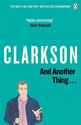 And Another Thing: The World According to Clarkson: v. 2 by Jeremy Clarkson image