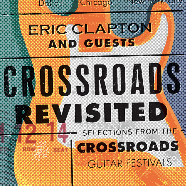 Crossroads Revisited: Selections From the Guitar Festivals by Eric Clapton