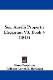 Sex. Aurelii Propertii Elegiarum V3, Book 4 (1843) by Sextus Propertius