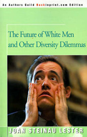 The Future of White Men: And Other Diversity Dilemmas by Joan Steinau Lester image