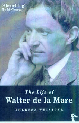 The Life of Walter De La Mare by Theresa Whistler