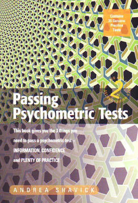 Passing Psychometric Tests: This Book Gives You the 3 Things You Need to Pass a Psychometric Test - Information, Confidence and Plenty of Practice by Andrea Shavick