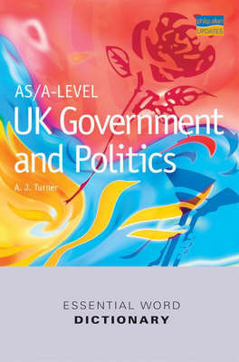 AS/A-level UK Government and Politics Essential Word Dictionary