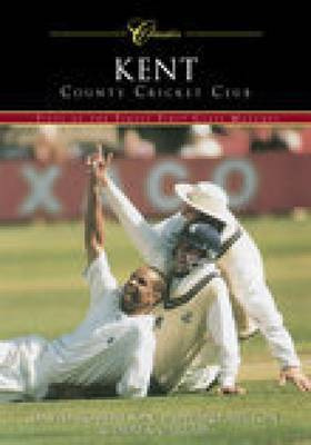 Kent County Cricket Club (Classic Matches) by David Robertson