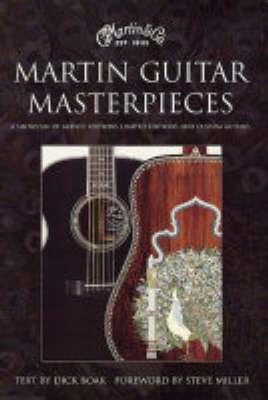 Martin Guitar Masterpieces by Dick Boak