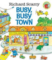 Busy, Busy Town by Richard Scarry