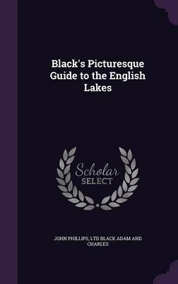 Black's Picturesque Guide to the English Lakes by John Phillips image