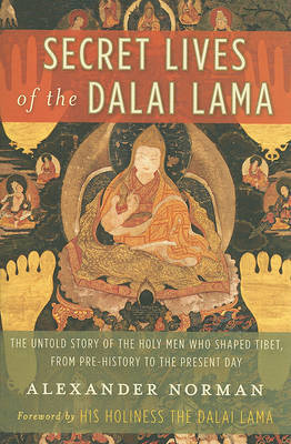 Secret Lives of the Dalai Lama by Alexander Norman
