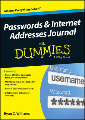 Passwords and Internet Addresses Journal For Dummies by Ryan C. Williams